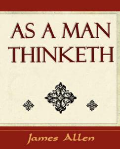 As A Man Thinketh by James Allen | eBooks | Self Help