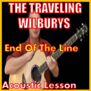 Learn to play End Of The Line by The Traveling Wilburys | Movies and Videos | Educational