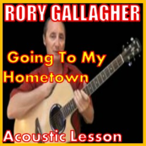 Learn to play Goin To My Hometown by Rory Gallagher | Movies and Videos | Educational