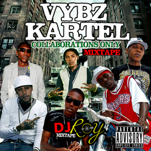 dj roy vybz kartel collaboration only mixtape