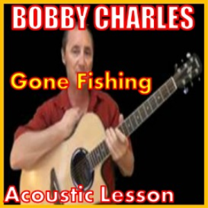 Learn to play Gone Fishing by Bobby Charles | Movies and Videos | Educational