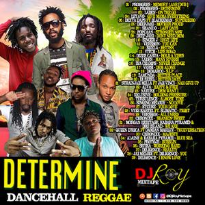 Dj Roy Determine Dancehall & Reggae Mix | Music | Reggae