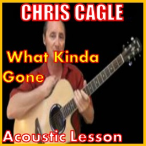 Learn to play What Kinda Gone by Chris Cagle | Movies and Videos | Educational