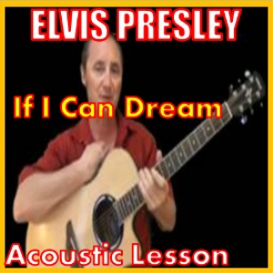 learn to play if i can dream by elvis presley