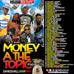 dj roy money a the topic dancehall mix 2017