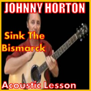 learn to play sink the bismark by johnny horton