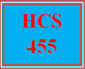 HCS 455 Entire Course | eBooks | Education