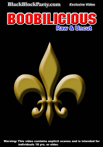 [SD] BOOBILICIOUS - RAW & UNCUT (New Orleans LA)   Movies and Videos   Other