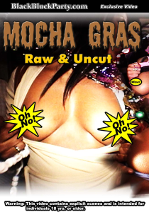 [sd] mocha gras - raw & uncut (new orleans la)