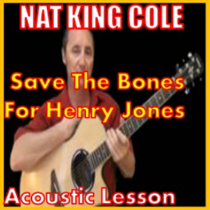 learn to play save the bones for henry jones by nat king cole