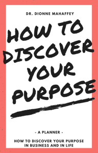 how to discover your purpose so you can love your business and your life!