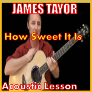 learn to play how sweet it is by james taylor