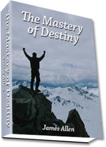 The Mastery of Destiny by James Allen | eBooks | Self Help