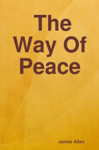 The Way of Peace by James Allen | eBooks | Self Help