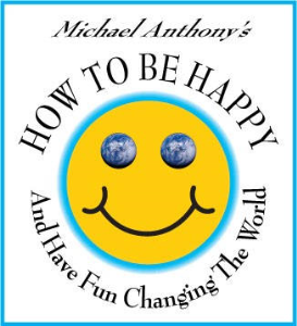 How to Be Happy and Have Fun Changing the World by Michael Anthony | eBooks | Self Help