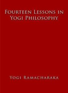 fourteen lessons in yogi philosophy by william walker atkinson