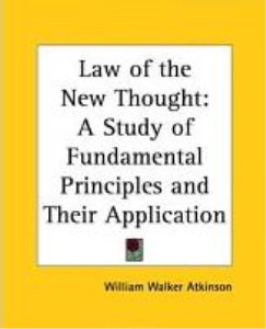 The Law of the New Thought by William Walker Atkinson | eBooks | Self Help