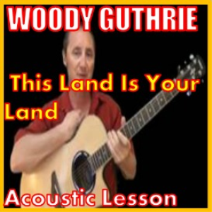 learn to play this land is your land by woody guthrie