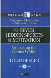 the 7 hidden secrets to motivation (audiobook): cd 1 by todd beeler