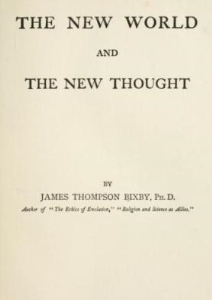 the new world and the new thought by james t. bixby