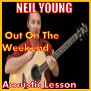 Learn to play Out On The Weekend by Neil Young | Movies and Videos | Educational
