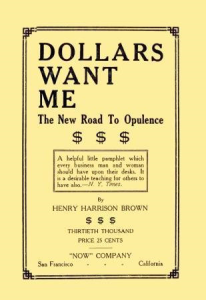 Dollars Want Me: The New Road to Opulence by Henry H. Brown | eBooks | Self Help