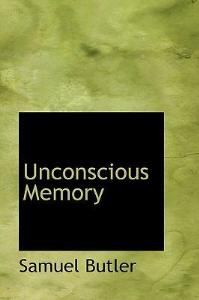 Unconscious Memory by Samuel Butler | eBooks | Self Help