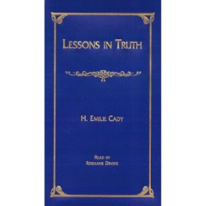 lessons in truth for the 21st century by h. emilie cady