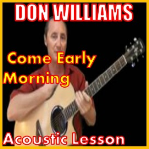 Learn to play Come Early Morning by Don Williams | Movies and Videos | Miscellaneous