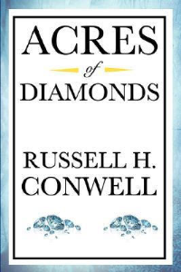 Acres of Diamonds by Russell Conwell | eBooks | Self Help