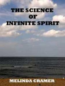 The Science of Infinite Spirit by M. E. Cramer | eBooks | Self Help