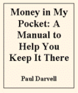 money in my pocket: the manual to help you keep it there by paul darvell
