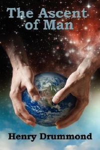 the ascent of man by henry drummond