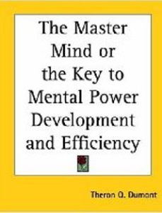 The Master Mind; Or, The Key to Mental Power by Theron Q. Dumont | eBooks | Self Help
