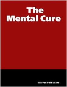 the mental cure by warren felt evans