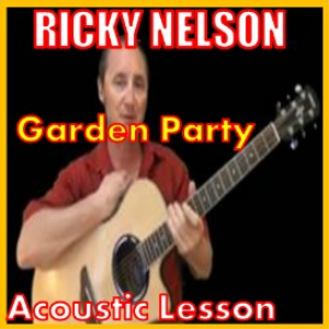 Learn to play Garden Party by Ricky Nelson | Movies and Videos | Educational