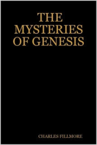 the mysteries of genesis by charles fillmore