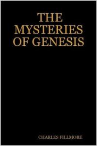 The Mysteries of Genesis by Charles Fillmore | eBooks | Self Help