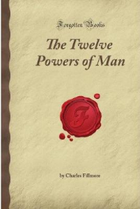 the twelve powers of man by charles fillmore