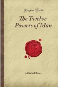 The Twelve Powers of Man by Charles Fillmore | eBooks | Self Help