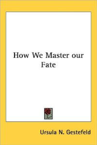 How We Master Our Fate by Ursula Gestefeld | eBooks | Self Help