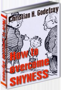 how to overcome shyness by christian godefroy