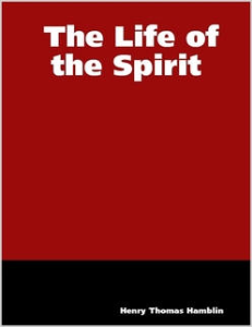 The Life of the Spirit by Henry Thomas Hamblin | eBooks | Self Help