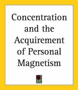 Concentration & The Acquirement of  Personal Magnetism by O. Hashnu Hara | eBooks | Self Help