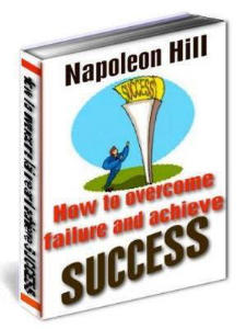how to overcome failure and achieve success by napoleon hill