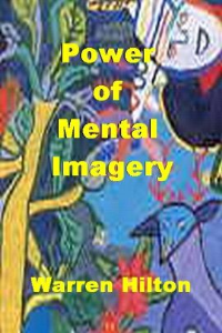 power of mental imagery by warren hilton
