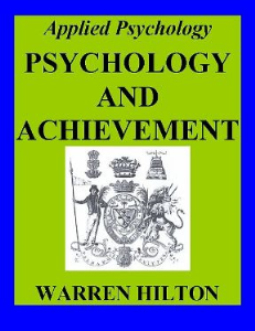 Psychology & Achievement (Lessons in Applied Psychology) by Warren Hilton | eBooks | Self Help