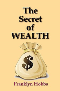 the secret of wealth by franklyn hobbs