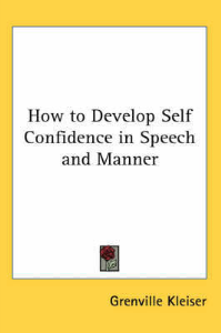 how to develop self-confidence in speech and manner by grenville kleiser