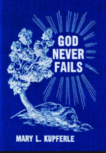 God Never Fails by Mary L. Kupferle | eBooks | Self Help